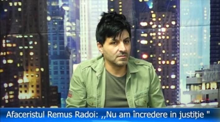 """VIDEO:OMUL DE AFACERI REMUS RADOI,,NU AM INCREDERE IN JUSTITIE"""""""